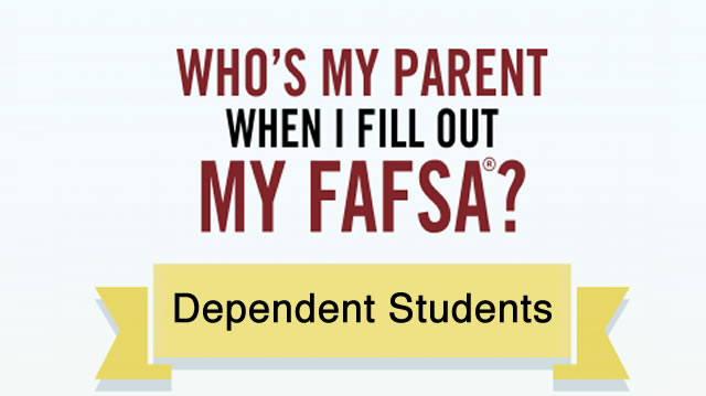 Who's my parent when I fill out my FAFSA?  Info for Dependent Students.
